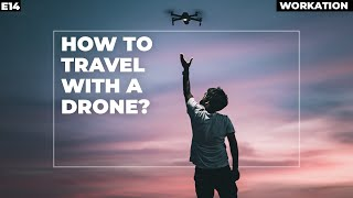 HOW TO TRAVEL WITH A DRONE ON FLIGHTS ?