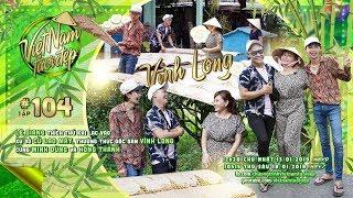 Việt Nam Tươi Đẹp - Tập 104 FULL | Lê Giang, Minh Dũng, Hồng Thanh lạc vào xứ sở cù lao Mây
