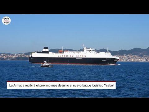 La Armada recibirá el próximo mes de junio el nuevo buque logístico Ysabel