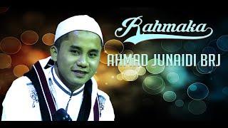 Rahmaka Voc. Ahmad Junaidi BRJ | Majelis Pemuda Bersholawat At-Taufiq