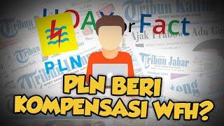 Hoax or Fact: PLN Berikan Kompensasi untuk Kebijakan WFH (Work from Home)?