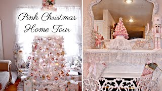 🎄PINK CHRISTMAS HOME TOUR 🎄 2018 SHABBY CHIC VINTAGE GIRLY HOME