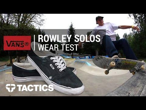 Vans Rowley Solos Skate Shoes Wear Test - Tactics.com