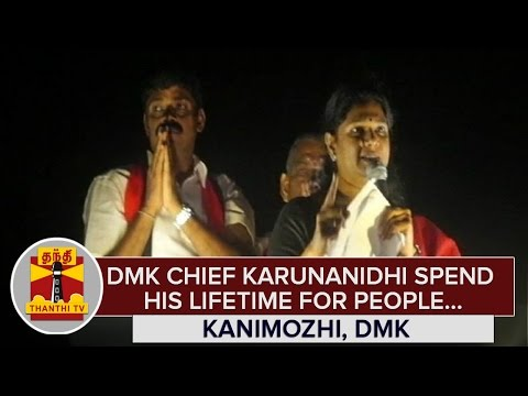 DMK-Chief-Karunanidhi-spend-his-Lifetime-for-People--Kanimozhi-DMK-MP--Thanthi-TV