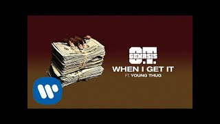 O.T. Genasis    When I Get It (feat. Young Thug) [Official Audio]