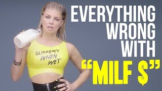 "Everything Wrong With Fergie - ""MILF $"""