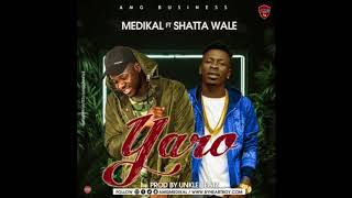 Medikal   Yaro Ft. Shatta Wale (Audio Slide)