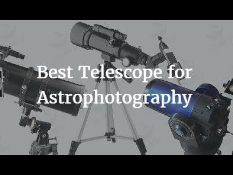 Best Telescope for Astrophotography 2017