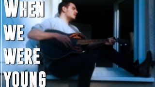 When We Were Young by Adele | Guitar Cover by LoyK
