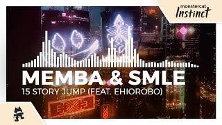 MEMBA & SMLE - 15 Story Jump (feat. Ehiorobo) [Monstercat Release]