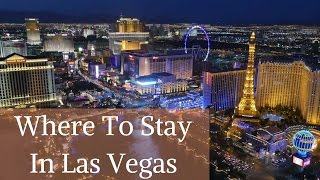 Where to stay in Vegas - Best hotels on the Las Vegas strip