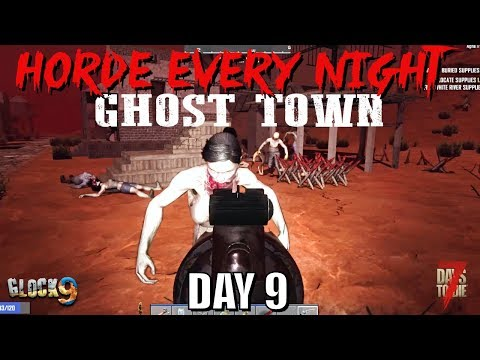 7 Days To Die - Horde Every Night (Day 9) Ghost Town