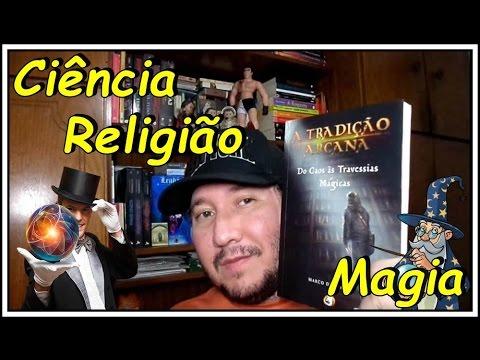 Resenha: A Tradição Arcana ? Do Caos às Travessias Mágicas, de Marco de Moraes, Editora PenDragon