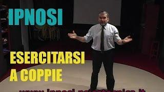 Imparare l'IPNOSI - Esercitarsi a coppie - Training in hypnosis in Italy
