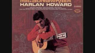 "Harlan Howard-  ""I Wish I Felt This Way At Home"" (1967)"