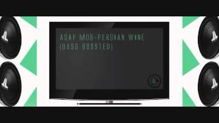 ASAP Mob - Persian Wine (Bass Boost) HD