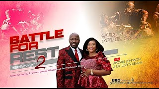 Must Watch! BATTLE FOR REST (Part 2) By Apostle Johnson Suleman (SUNDAY SERVICE - 18th April 2021)