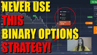NEVER USE THIS BINARY OPTIONS TRADING STRATEGY!!!