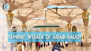 7 Tempat Wisata di Arab Saudi, Wajib Dikunjungi saat Ibadah Umrah