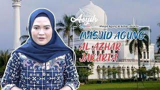 PUASA ASYIK - Masjid Agung Al Azhar, Pernah Menjadi Masjid Terbesar di Jakarta Sebelum istiqlal