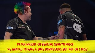 "Peter Wright on beating Gerwyn Price: ""He wanted to have a joke downstairs but not on stage"""