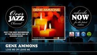 Gene Ammons - Love Me Or Leave Me (1945)