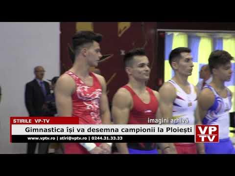 Gimnastica își va desemna campionii la Ploiești