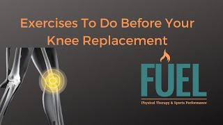 Prehab Exercises For Total Knee Replacement