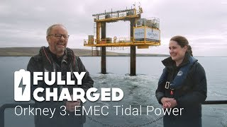 Orkney 3. EMEC Tidal Power | Fully Charged