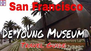 San Francisco - De Young Museum (TRAVEL GUIDE) | Episode# 12