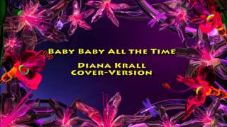 Baby Baby All The Time - Diana Krall (Cover-Version)