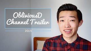 Channel Trailer   ObliviousD