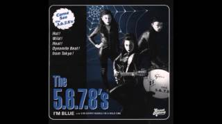 The 5.6.7.8's - I'm Blue