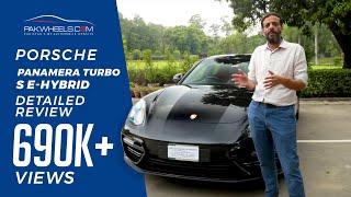 Porsche Panamera Turbo S E-Hybrid Detailed Review: Price, Specs & Features | PakWheels