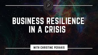 Business Resilience in a Crisis