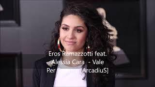 Eros Ramazzotti Feat  Alessia Cara   Vale Per Sempre [ArcadiuS]