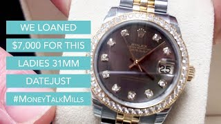 We Loaned $7,000 for this Ladies Mid-Sized 31MM Datejust with a Factory Diamond Bezel