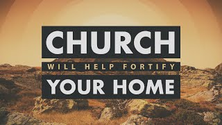 Church Will Help Fortify Your Home