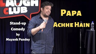 Papa Achhe Hain | Stand-Up Comedy by Mayank Pandey