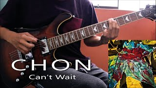 CHON - Can't Wait (Guitar Cover)