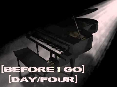 Day/Four - Before I Go