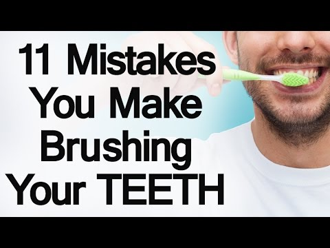 11 Mistakes You Make Brushing Your Teeth   Develop Proper Tooth Care Habits