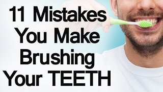 11 Mistakes You Make Brushing Your Teeth | Develop Proper Tooth Care Habits | Kholo.pk