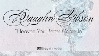 Daughn Gibson - Heaven You Better Come In