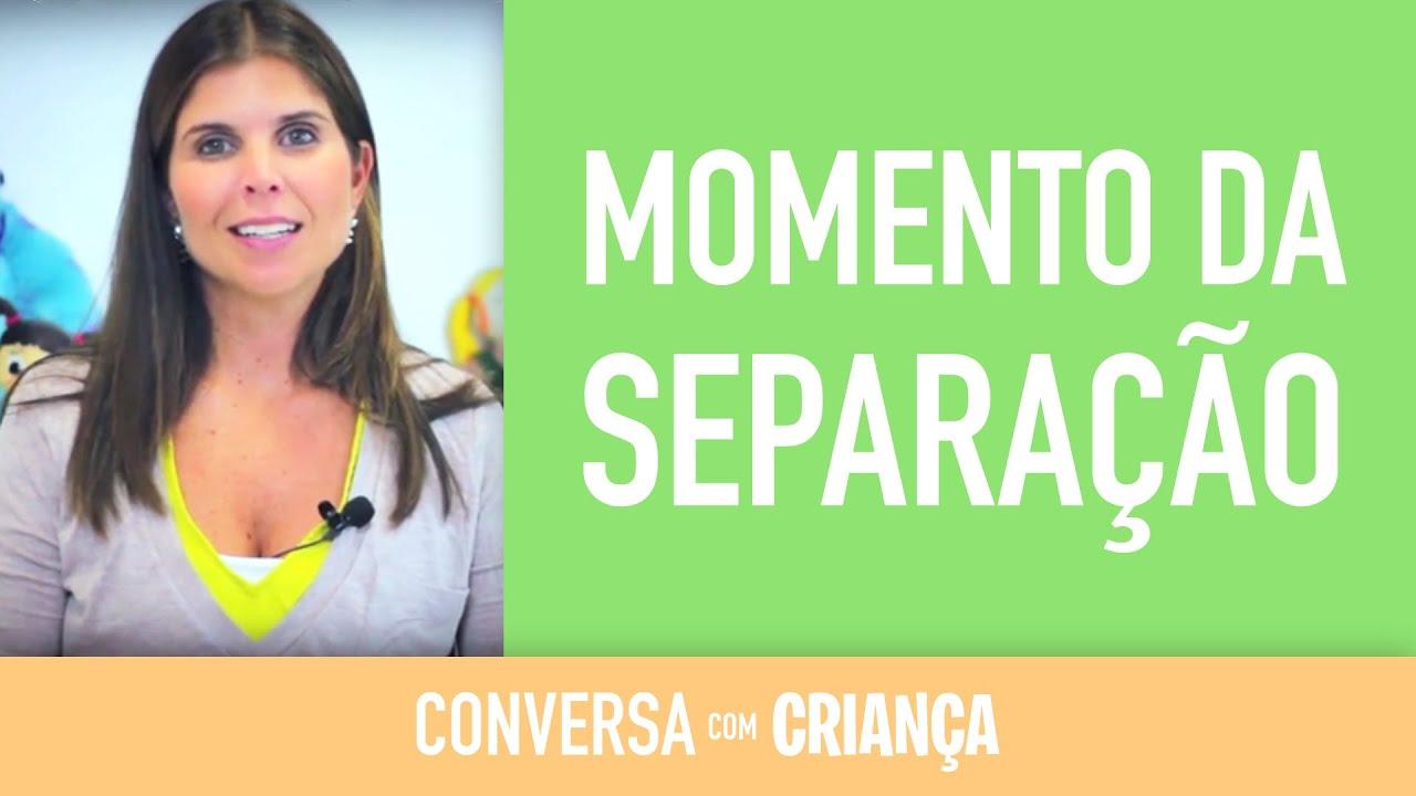 Momento da Separação | Conversa com Criança