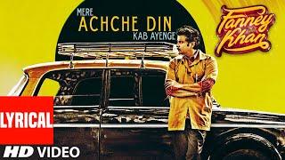 Achche Din Lyrical | FANNEY KHAN | Anil Kapoor | Aishwarya Rai Bachchan | Rajkummar Rao|Amit Trivedi