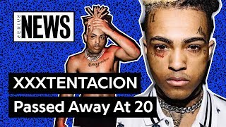 XXXTENTACION Has Passed Away At 20 | Genius News - Video Youtube
