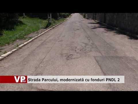 Strada Parcului, modernizată cu fonduri PNDL 2