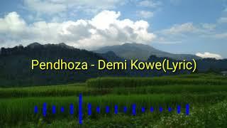 Pendhoza   Demi Kowe(Lyric)