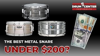 What's The Best Metal Snare Drum Under $200?